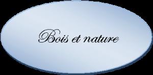 Bois et nature
